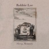 Sleep, Memory by Robbie Lee