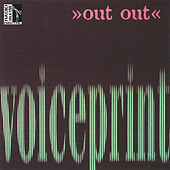 Voiceprint by Out Out