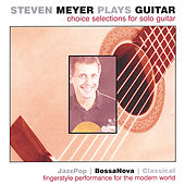 Choice Selections for Solo Guitar by Steven Meyer