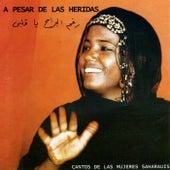 A Pesar De Las Heridas. (cantos De Las Mujeres Saharauis) by Various Artists