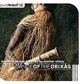 Pure Brazil Ii - Dance Of The Orixás by Various Artists