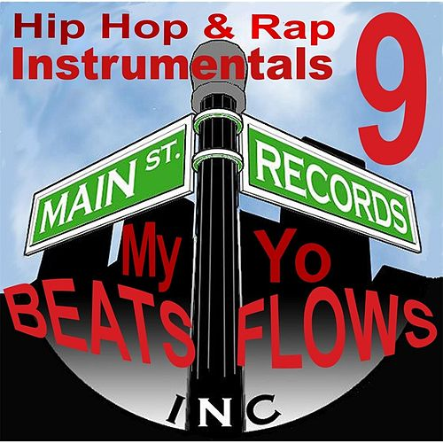 Hip Hop and Rap Instrumentals 9 (My Beats Yo Flows) by Inc. Main St. Records