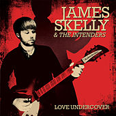 Love Undercover by James Skelly