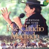José Cláudio Machado No Meu Rancho de José Cláudio Machado