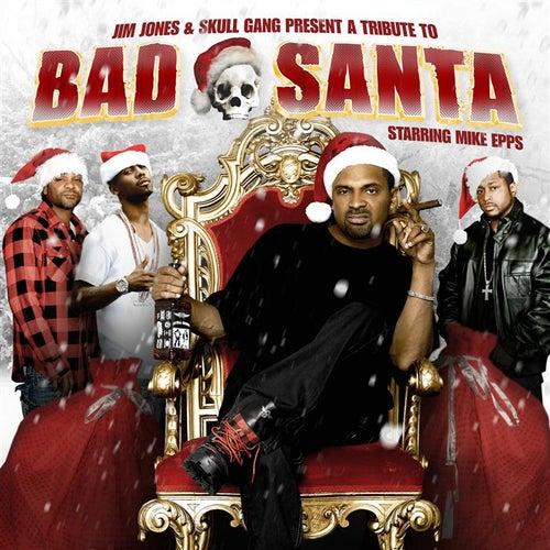 Jim Jones Presents: Bad Santa Starring Mike Epps by Various Artists