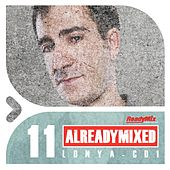 Already Mixed Vol.11 - Cd1 (Compiled & Mixed by Lonya) - EP by Various Artists