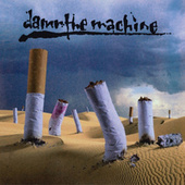 Damn The Machine by Damn The Machine