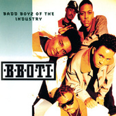 Badd Boyz Of The Industry by B.B.O.T.I. (Badd Boyz Of...