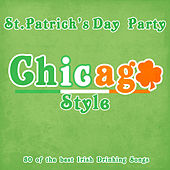 St. Patricks Day Chicago Style - 50 of the Best Irish Drinking Songs by Various Artists