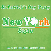 St. Patricks Day New York Style - 50 of the Best Irish Drinking Songs by Various Artists