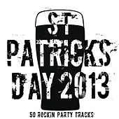 St. Patricks Day 2013 - 50 Rockin' Songs by Various Artists