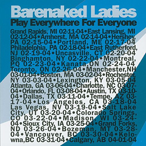 Play Everywhere For Everyone - Lexington, KY  3-5-04 by Barenaked Ladies