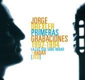 Sus primeras grabaciones 1992-1994 (La luz que sabe robar- Radar) de Jorge Drexler