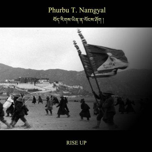 Bhoerig Yina Longshok (Rise Up) by Phurbu T. Namgyal