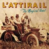 The Magical Road by L'Attirail