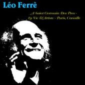 Léo Ferré: A Saint Germain Des Pres - La vie d'artiste - Paris, canaille de Leo Ferre