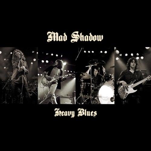 Heavy Blues by Mad Shadow