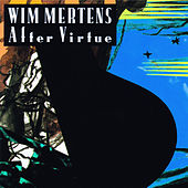 After Virtue by Wim Mertens