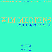 Years Without History, Volume 4: Not Yet, No Longer by Wim Mertens