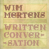 Written Conversation by Wim Mertens