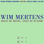 Years Without History, Volume 1: Moins De Mètre, Assez De Rythme by Wim Mertens