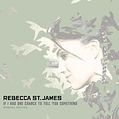 If I Had One Chance To Tell You Something (digital Special Edition) by Rebecca St. James