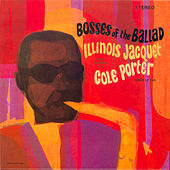 Bosses Of The Ballad: Illinois Jacquet Plays Cole Porter by Illinois Jacquet