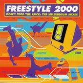 Don't Stop The Rock: The Millennium Mixes de Freestyle
