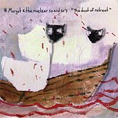 The Dust Of Retreat by Margot and The Nuclear So and So's
