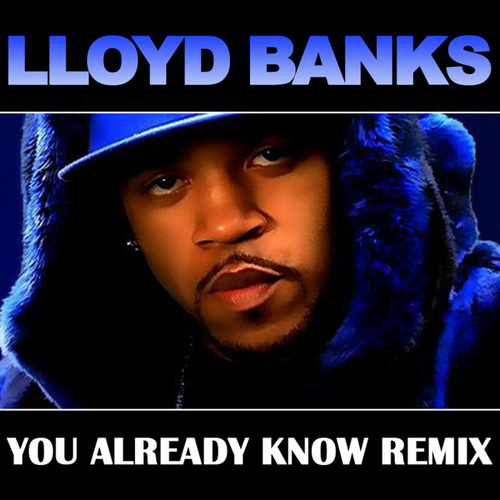 You Already Know by Lloyd Banks