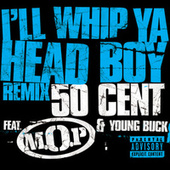 I'll  Whip Ya Head Boy by M.O.P.