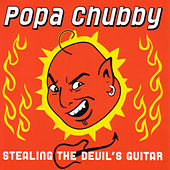 Stealing the Devil's Guitar by Popa Chubby