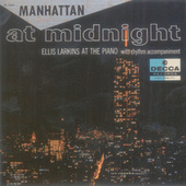 Manhattan At Midnight by Ellis Larkins