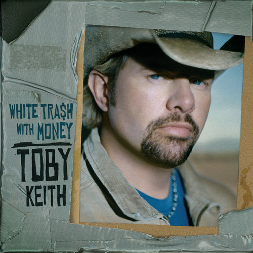 White Trash With Money by Toby Keith