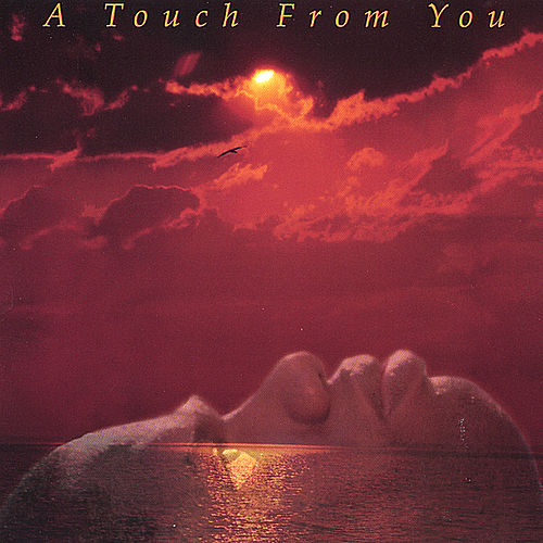 A Touch From You by Charles Stanley
