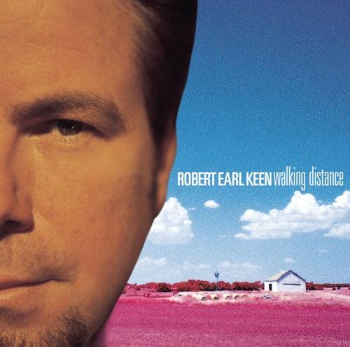 Walking Distance by Robert Earl Keen