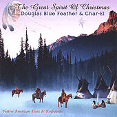The Great Spirit Of Christmas by Douglas Blue Feather