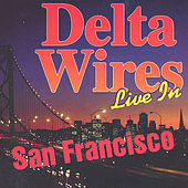 Take Off Your Pajamas - Live in S.F. by Delta Wires