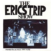The Eric's Trip Show - Recorded Live In Concert 1991-1996 by Eric's Trip