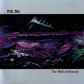 The Well Of Memory by PG Six