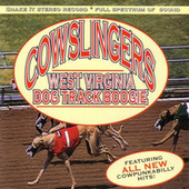 West Virginia Dog Track Boogie by The Cowslingers