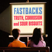 Truth, Corrosion And Sour Bisquits by Fastbacks