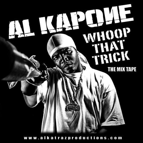 Whoop That Trick by Al Kapone