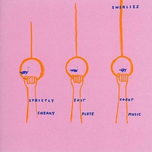 Strictly East Coast Sneaky Flute Music by Swirlies