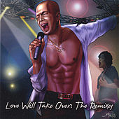 Love Will Take Over: The Remixes by Ari Gold