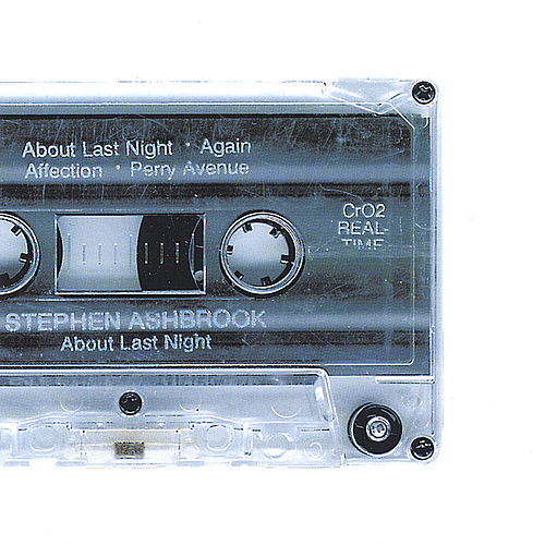 About Last Night by Stephen Ashbrook