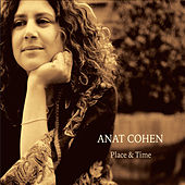 Place & Time by Anat Cohen