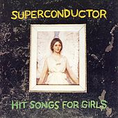 Hit Songs for Girls by Superconductor