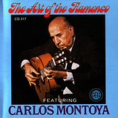 The Art Of The Flamenco Featuring Carlos Montoya by Carlos Montoya