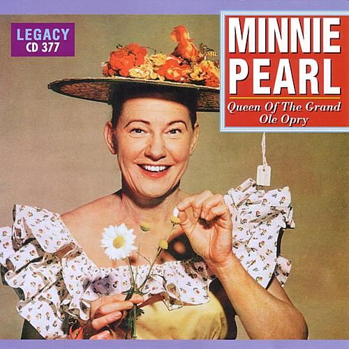 Queen Of The Grand Ole Opry by Minnie Pearl